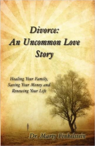 Divorce: An Uncommon Love Story by Marty Finkelstein (2010-12-20)