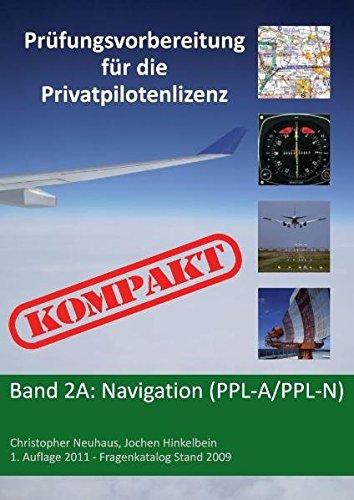 Prüfungsvorbereitung für die Privatpilotenlizenz KOMPAKT. Navigation (PPL-A, PPL-N): 2A