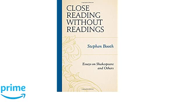 amazon com close reading out readings essays on shakespeare  amazon com close reading out readings essays on shakespeare and others 9781611478907 stephen booth books