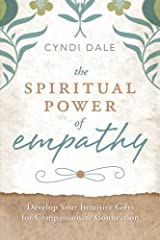 The Spiritual Power of Empathy: Develop Your Intuitive Gifts for Compassionate Connection (English Edition) eBook Kindle