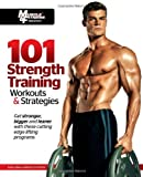 101 Strength Training Workouts and Strategies, Muscle & Fitness Magazine Hers Staff, 1600785867