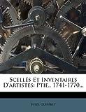 Scellés et Inventaires D'Artistes, Jules Guiffrey, 1276875762