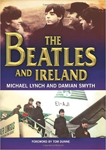 The Beatles and Ireland by Michael Lynch, Damian Smyth (2009)