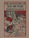 The Adventures of Old Mr. Toad, Thornton W. Burgess, 1468128329