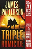Book cover from Triple Homicide: From the case files of Alex Cross, Michael Bennett, and the Womens Murder Club by James Patterson