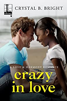 Crazy in Love (A Love & Harmony Romance) by [Bright, Crystal B.]