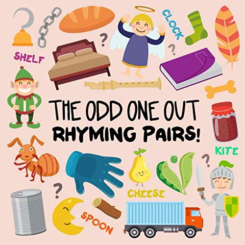 The Odd One Out - Rhyming Pairs!: A Fun Spot the Difference Game for 3-5 Year Olds (I Spy Phonics Fun)