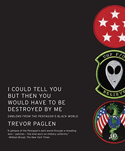 Pdf History I Could Tell You But Then You Would Have to Be Destroyed By Me: Emblems from the Pentagon's Black World