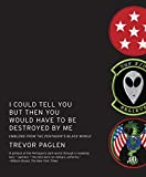 img - for I Could Tell You But Then You Would Have to Be Destroyed By Me: Emblems from the Pentagon's Black World book / textbook / text book
