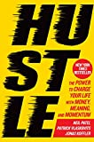 Hustle:The Power to Charge Your Life with Money, Meaning, and Momentum