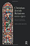 Christian Jewish Relations 1000-1300: Jews in the Service of Medieval Christendom (The Medieval World)