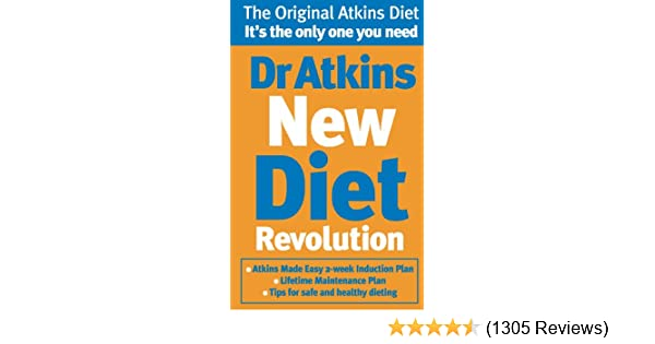 Dr Atkins New Diet Revolution The No Hunger Luxurious Weight Loss Plan That Really Works Kindle Edition By Robert C Atkins