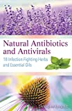 #9: Natural Antibiotics and Antivirals: 18 Infection-Fighting Herbs and Essential Oils