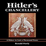 Hitler's Chancellery, Ronald Pawly, 1847970915