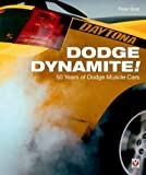 img - for Dodge Dynamite!: 50 Years of Dodge Muscle Cars book / textbook / text book