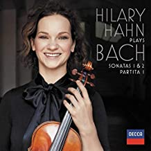 Hilary Hahn plays Bach: Violin Sonatas Nos. 1 & 2; Partita No. 1
