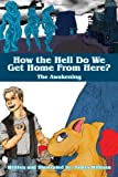 How the Hell Do We Get Home from Here?, James Willman, 1465387234