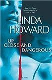 Up Close and Dangerous: A Novel
