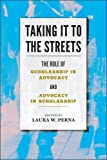 img - for Taking It to the Streets: The Role of Scholarship in Advocacy and Advocacy in Scholarship book / textbook / text book