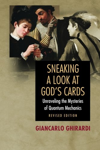 Sneaking A Look At God's Cards: Unraveling The Mysteries Of Quantum Mechanics