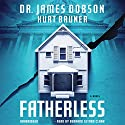 Fatherless: Fatherless, Book 1 Audiobook by James Dobson, Kurt Bruner Narrated by Bernard Setaro Clark