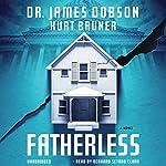 Fatherless: Fatherless, Book 1 | James Dobson,Kurt Bruner
