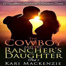 The Cowboy and the Rancher's Daughter, Book 3