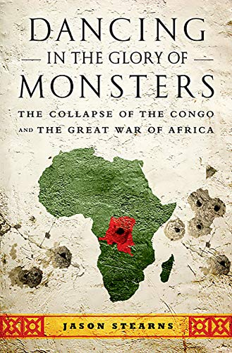 - Dancing in the Glory of Monsters: The Collapse of the Congo and the Great War of Africa