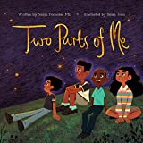 Two Parts of Me: I Am More Than My Body (Conscious Children's Books Book 1)