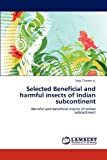 Selected Beneficial and Harmful Insects of Indian Subcontinent, Sabu Thomas K., 3659130680