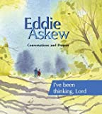 img - for Eddie Askew: Conversations and Prayers - I've been thinking Lord book / textbook / text book