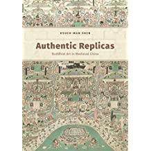 Authentic Replicas  Buddhist Art in Medieval China