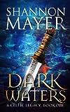 Dark Waters: Book 1 (Celtic Legacy Series)