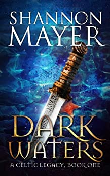 Dark Waters: Book 1 (Celtic Legacy Series) by [Mayer, Shannon]