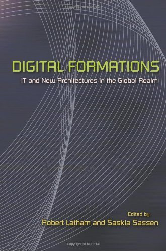 Digital Formations: IT and New Architectures in the Global Realm ( Paperback ) by Latham, Robert published by Princeton University Press pdf