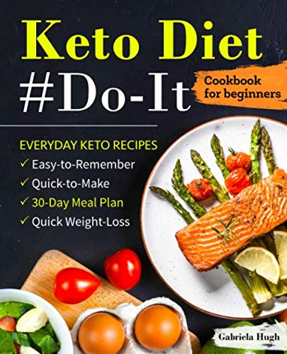 Keto Diet #Do-It Cookbook for Beginners: Everyday Keto Recipes (keto cookbook)