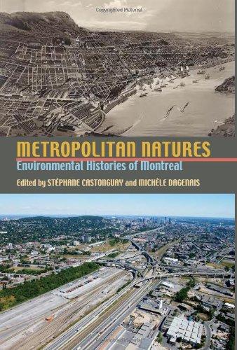 Metropolitan Natures: Environmental Histories of Montreal (Pittsburgh Hist Urban Environ)