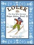 Lolek - The Boy Who Became Pope John Paul II