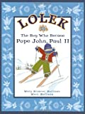 img - for Lolek - The Boy Who Became Pope John Paul II book / textbook / text book