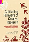 img - for Cultivating Pathways of Creative Research: New Horizons of Transformative Practice and Collaborative Imagination book / textbook / text book