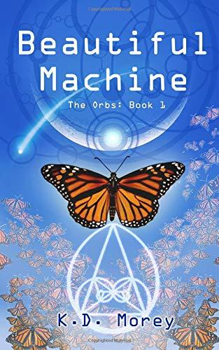 Beautiful Machine: The Orbs: Book 1 (Volume 1) pdf epub