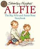 The Big Alfie and Annie Rose Storybook by Shirley Hughes (2007-09-01)