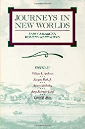 Journeys in New Worlds: Early American Women's Narratives (Wisconsin Studies in American Autobiography)