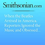When the Beatles Arrived in America, Reporters Ignored the Music and Obsessed Over Hair | Joseph Stromberg