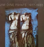 Jim Dine Prints, 1977-1985, Ellen G. D'Oench and Jean E. Feinberg, 0064301443