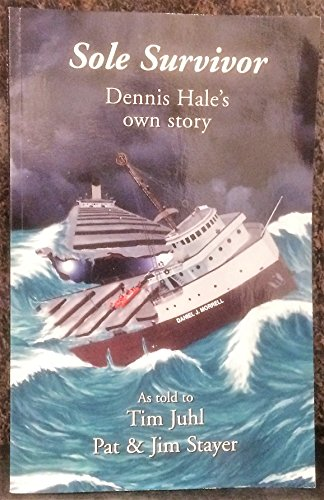 Sole Survivor: Dennis Hale's Own Story