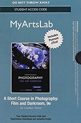 NEW MyArtsLab with Pearson eText -- Access Card -- for A Short Course in Photography: Film and Darkroom (9th Edition)