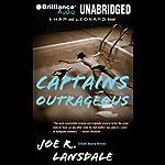 Captains Outrageous: A Hap and Leonard Novel #6   Joe R. Lansdale