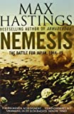 Front cover for the book Nemesis: The Battle for Japan, 1944-45 by Max Hastings