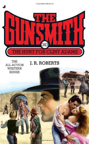 The Hunt for Clint Adams (The Gunsmith, No. 343)